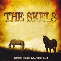 The Skels | Headed For the Knacker's Yard
