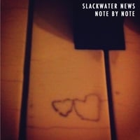 The Slackwater News | Note By Note