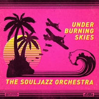 The Souljazz Orchestra | Under Burning Skies