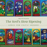 Various Artists | The Soul's Slow Ripening: Songs for Celtic Seekers