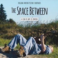 Various Artists | The Space Between (Original Motion Picture Soundtrack)