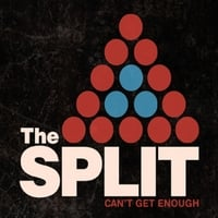 The Split | Can't Get Enough