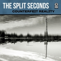 The Split Seconds | Counterfeit Reality