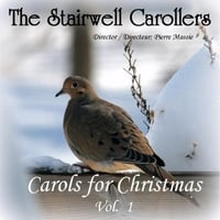 The Stairwell Carollers: Carols for Christmas, Vol. 1