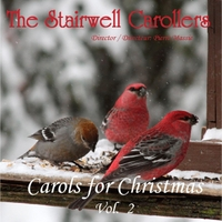 The Stairwell Carollers: Carols for Christmas --  Volume 2