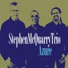 The Stephen McQuarry Trio: Azure