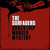 The Surfaders | Dragstrip Murder Mystery