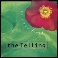 The Telling | Glimmer Field