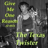 The Texas Twister | Give Me One Reason (Remix)