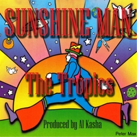 The Tropics | Sunshine Man