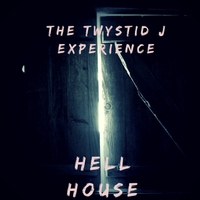 The Twystid J Experience | Hell House