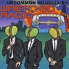 The Uncommon Houseflies: Wretched Radio