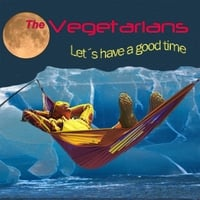 The Vegetarians | Let's Have a Good Time