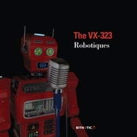 The VX-323: Robotiques