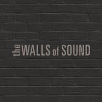 The Walls of Sound | The Walls of Sound