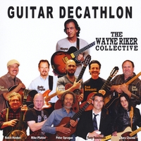 The Wayne Riker Collective | Guitar Decathlon