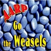 The Weasels: Aarp Go the Weasels