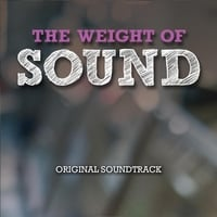 Various Artists | The Weight of Sound: Original Soundtrack