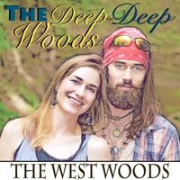 The West Woods | The Deep Deep Woods