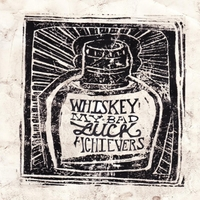 The Whiskey Achievers | My Bad Luck