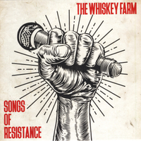 The Whiskey Farm | Songs of Resistance