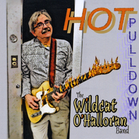 The Wildcat O'Halloran Band | Hot Pulldown