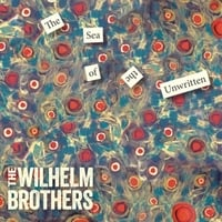 The Wilhelm Brothers: The Sea of the Unwritten