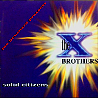The X Brothers: Solid Citizens