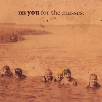 The You | For The Masses