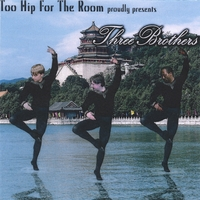 Too Hip For The Room | Three Brothers