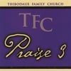 THIBODAUX FAMILY CHURCH: TFC Praise 3