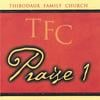 THIBODAUX FAMILY CHURCH: TFC Praise 1