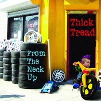 Thick Tread | From the Neck Up