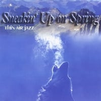 Thin Air Jazz | Sneakin' Up On Spring