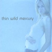 Thin Wild Mercury | Thin Wild Mercury