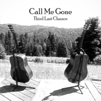 Third Last Chance | Call Me Gone