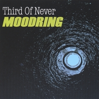THIRD OF NEVER: Moodring