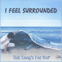 This Song's for You | I Feel Surrounded