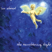 So Elated | The Bewildering Light