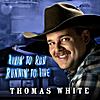 Thomas K White: Living to Run, Running to Live