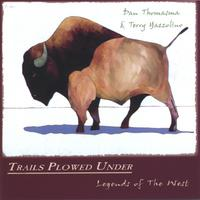 Dan Thomasma & Terry Yazzolino | Trails Plowed Under, Legends of the West