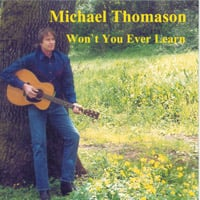 Michael Thomason | Won't You Ever Learn