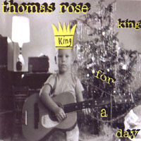 Thomas Rose | King for a Day