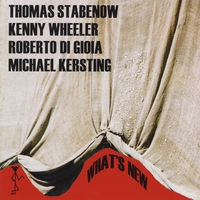 Thomas Stabenow | What's New (feat. Kenny Wheeler)