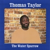 Thomas Taylor / The Water Sparrow: The Water Sparrow