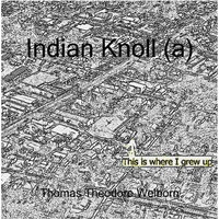 Thomas Theodore Welborn | Indian Knoll (A)