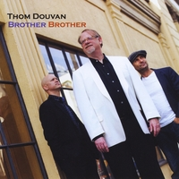 Thom Douvan | Brother Brother