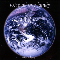 Thom Levy | We're All One Family