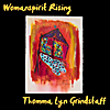 Thomma Lyn Grindstaff: Womanspirit Rising
