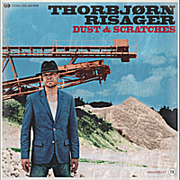 Thorbjørn Risager | Dust & Scratches